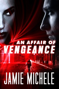An Affair of Vengeance by Jamie Michele cover image